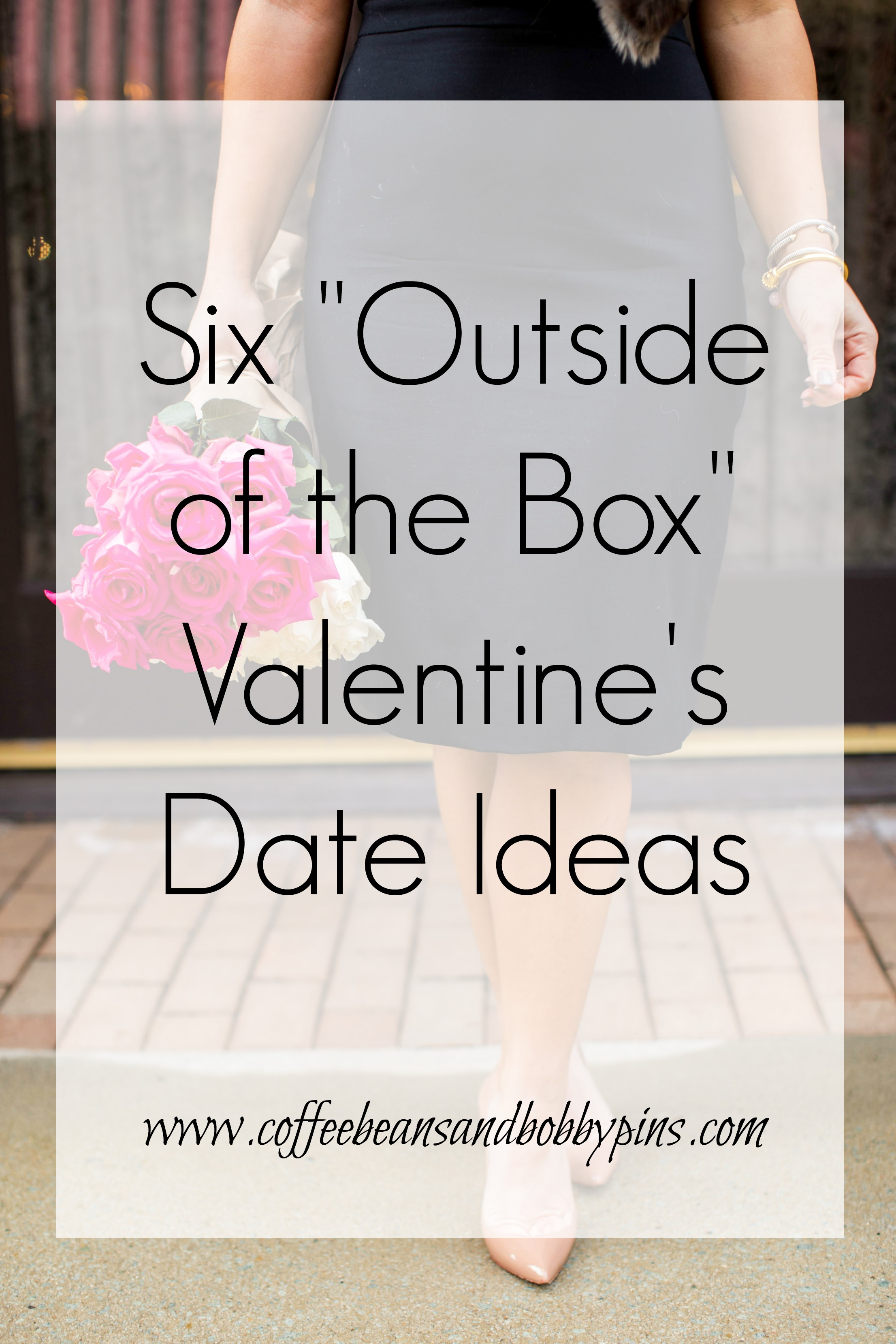 6 Valentines Date Ideas | Life | Coffee Beans and Bobby Pins