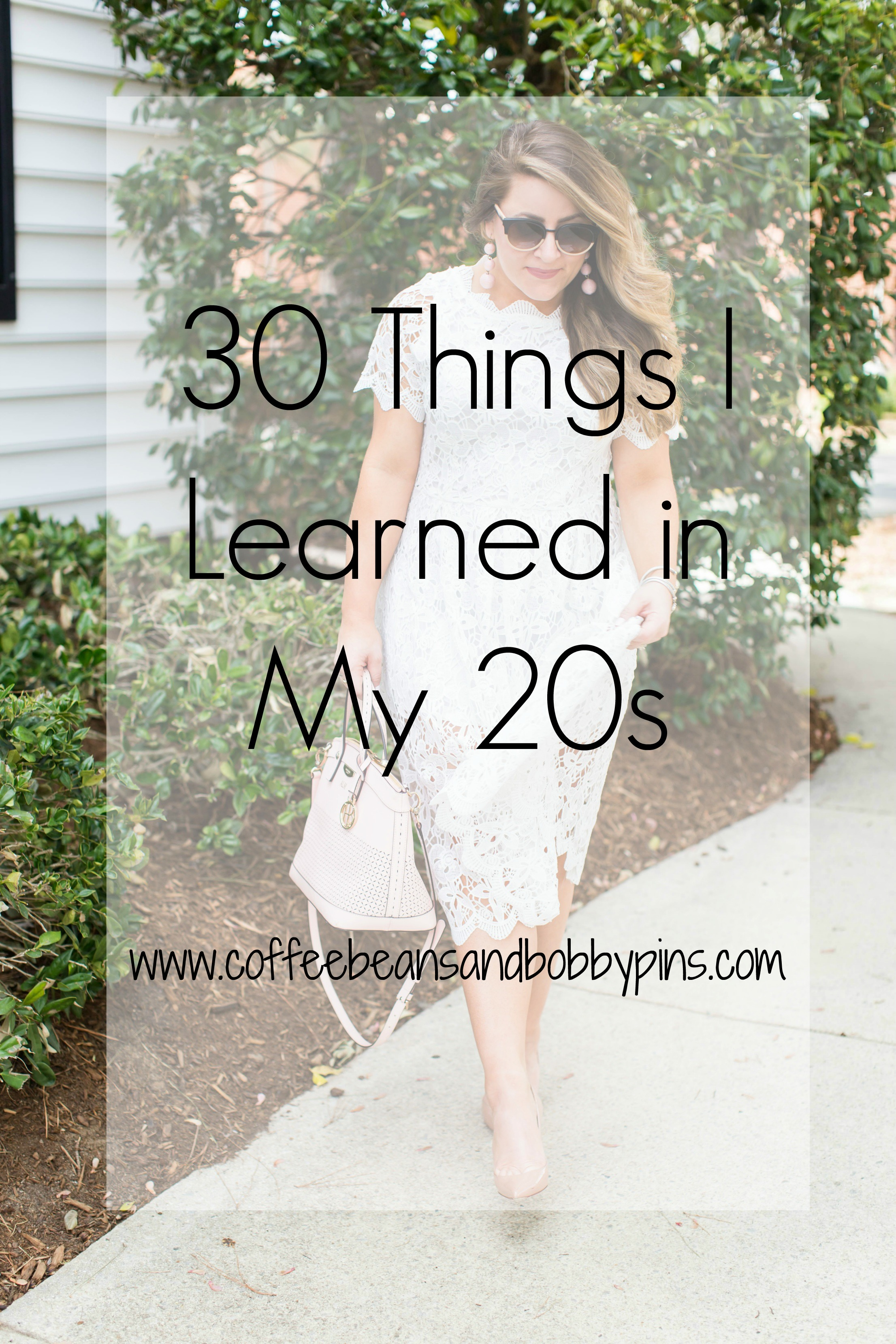 30 Things To Learn in Your 20s by lifestyle blogger Amy of Coffee Beans and Bobby Pins