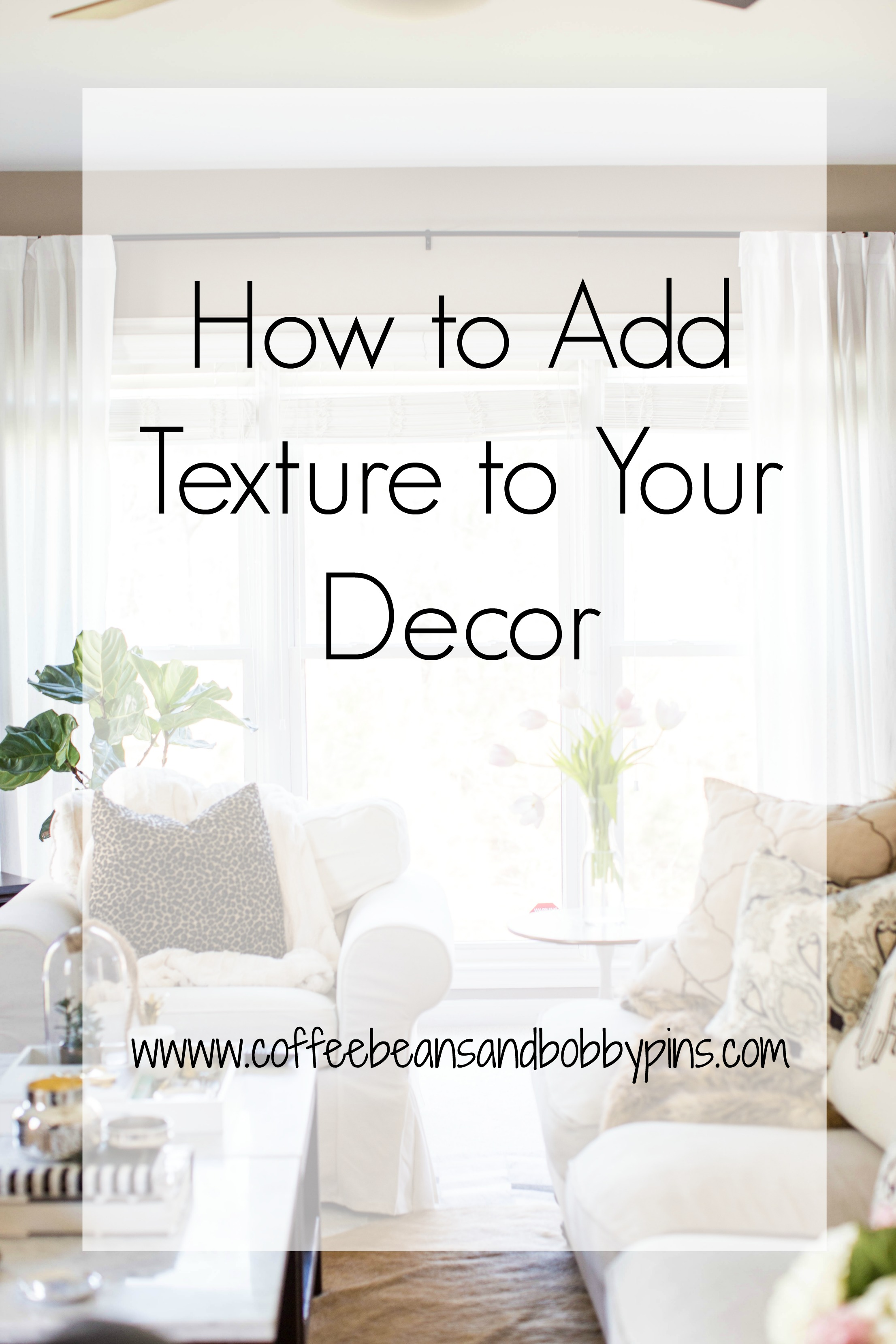 How to Add Texture to Your Home | coffeebeansandbobbypins.com