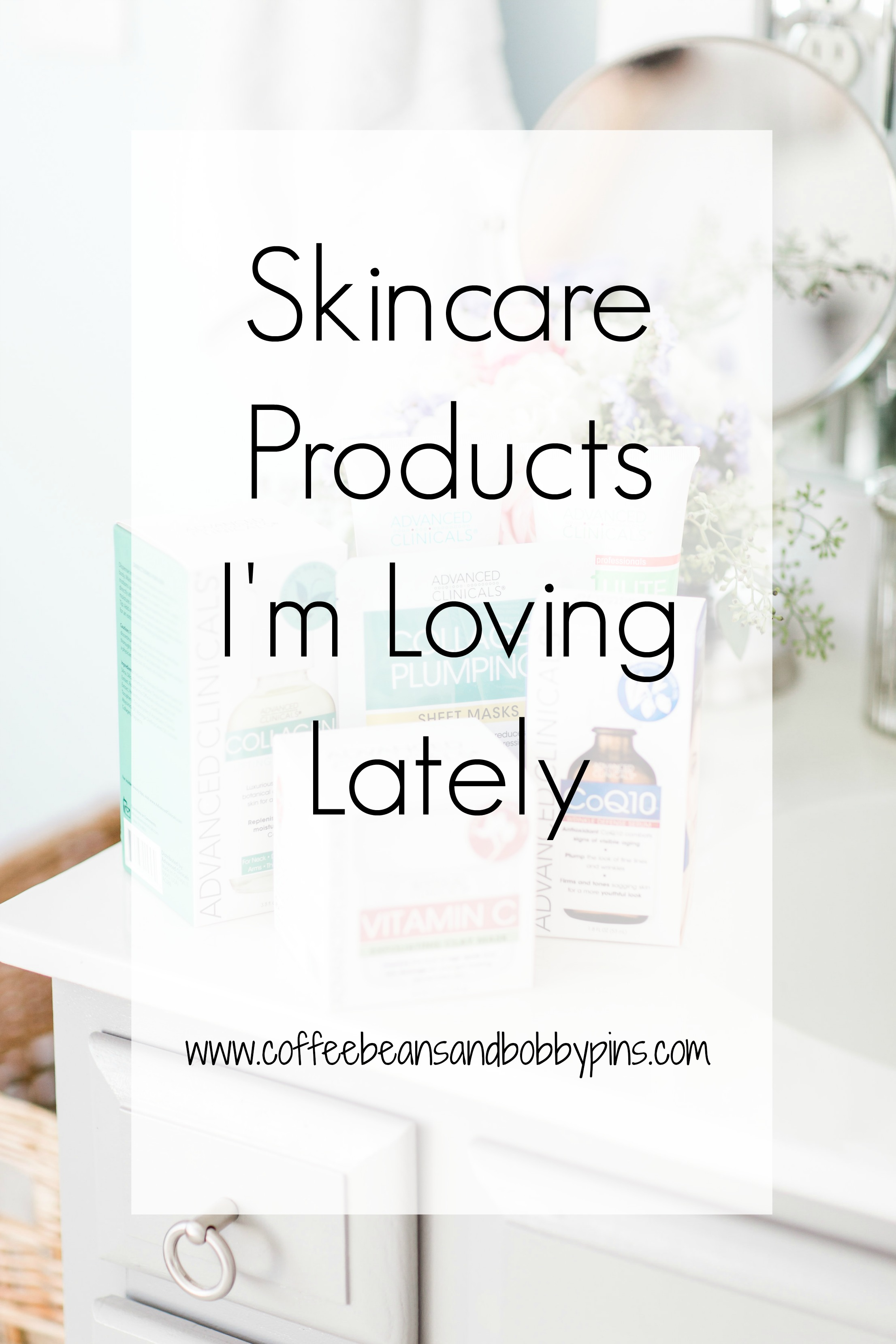 Skincare Products I'm Loving Lately by NC blogger Coffee Beans and Bobby Pins