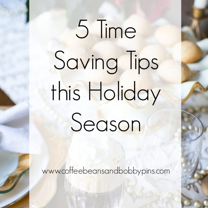 5 Time Saving Tips this Holiday Season